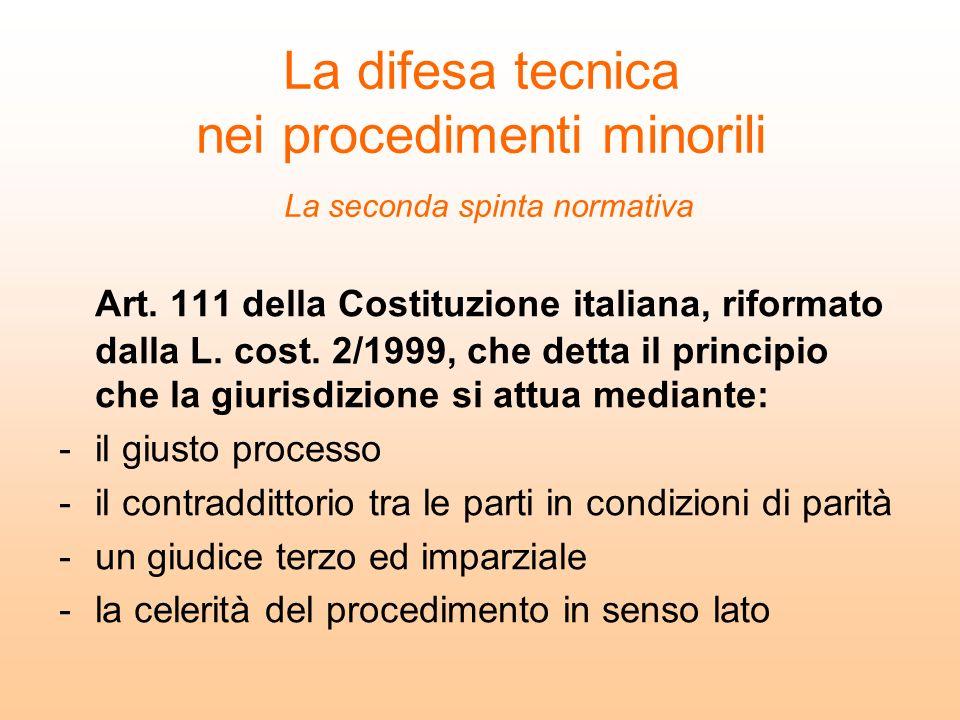 Art. 111 della Costituzione italiana, riformato dalla L. cost. 2/1999, che detta il principio che la giurisdizione si attua mediante: -il giusto proce