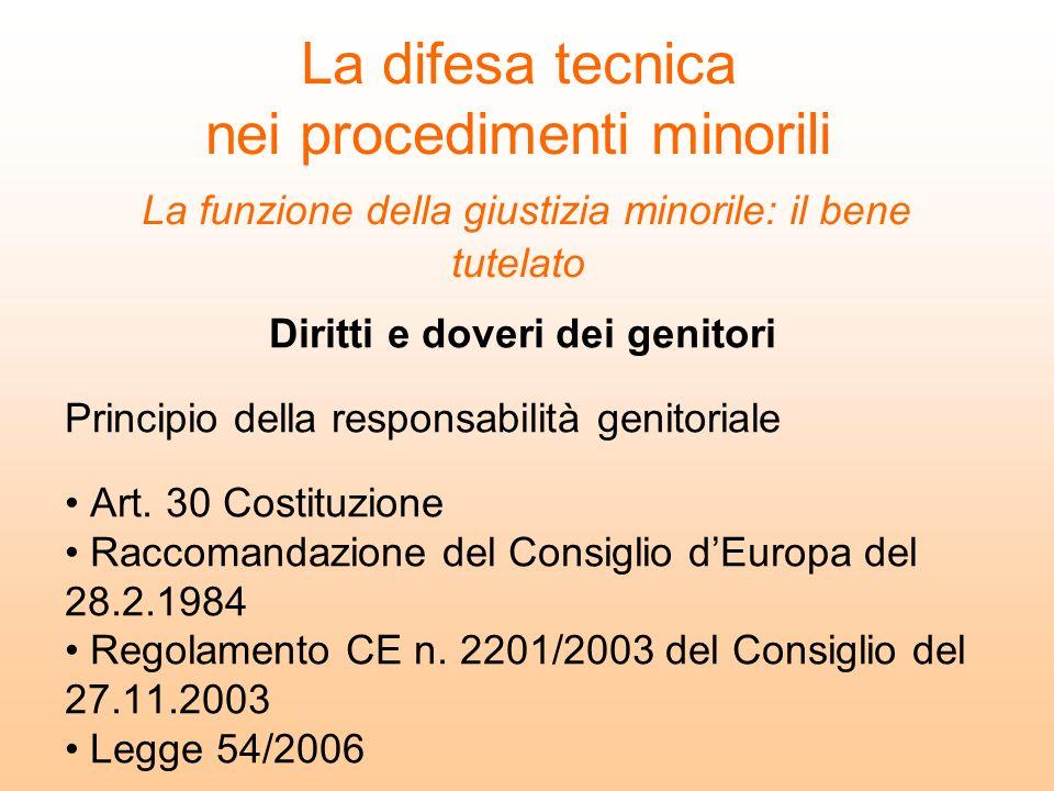 La difesa tecnica nei procedimenti minorili La funzione della giustizia minorile: il bene tutelato Diritti e doveri dei genitori Principio della respo
