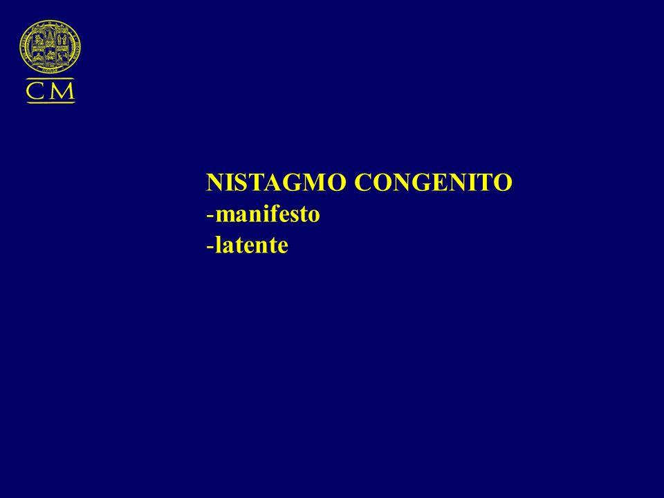 NISTAGMO CONGENITO -manifesto -latente