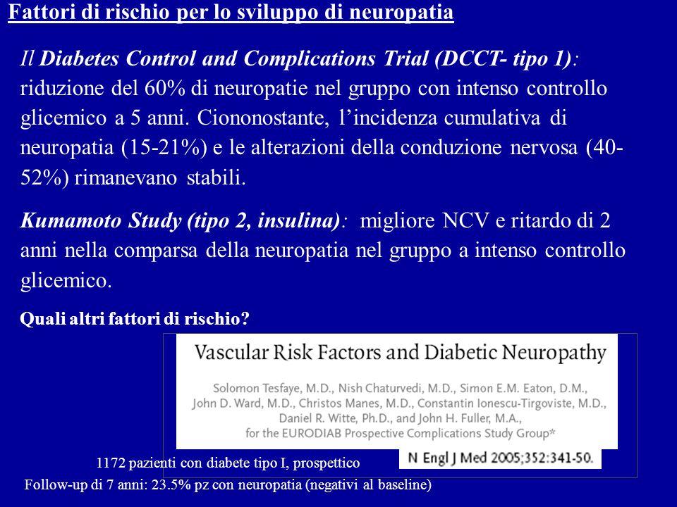 Fattori di rischio per lo sviluppo di neuropatia Il Diabetes Control and Complications Trial (DCCT- tipo 1): riduzione del 60% di neuropatie nel grupp