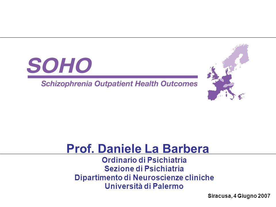 Prof. Daniele La Barbera Ordinario di Psichiatria Sezione di Psichiatria Dipartimento di Neuroscienze cliniche Università di Palermo Siracusa, 4 Giugn