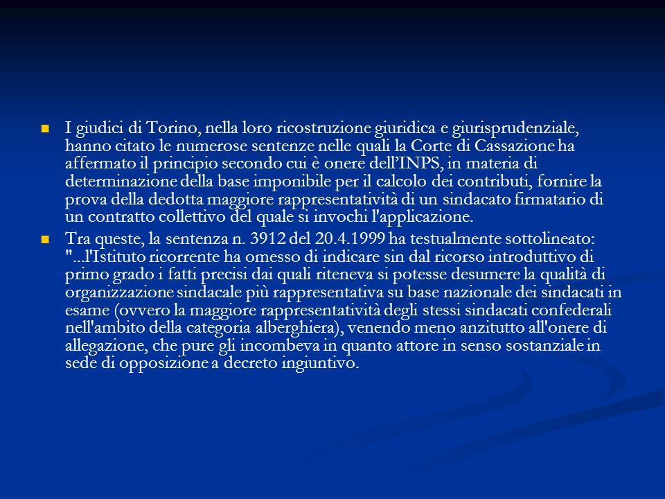 I giudici di Torino, nella loro ricostruzione giuridica e giurisprudenziale, hanno citato le numerose sentenze nelle quali la Corte di Cassazione ha a