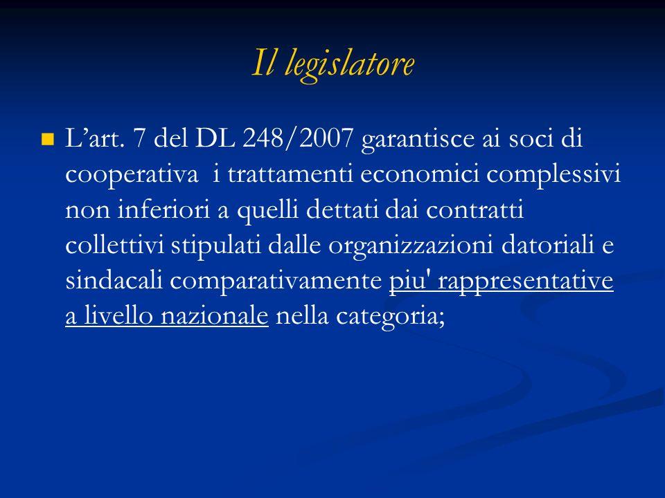 Il legislatore Lart. 7 del DL 248/2007 garantisce ai soci di cooperativa i trattamenti economici complessivi non inferiori a quelli dettati dai contra