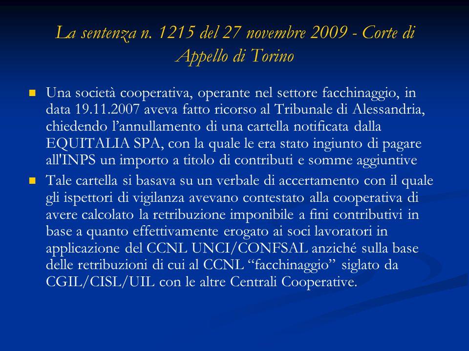 La sentenza n. 1215 del 27 novembre 2009 - Corte di Appello di Torino Una società cooperativa, operante nel settore facchinaggio, in data 19.11.2007 a