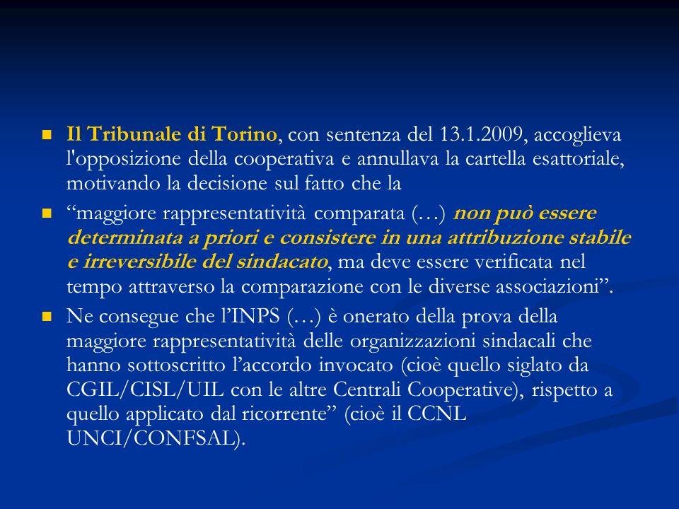 Il Tribunale di Torino, con sentenza del 13.1.2009, accoglieva l'opposizione della cooperativa e annullava la cartella esattoriale, motivando la decis