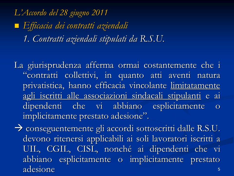 5 LAccordo del 28 giugno 2011 Efficacia dei contratti aziendali Efficacia dei contratti aziendali 1.