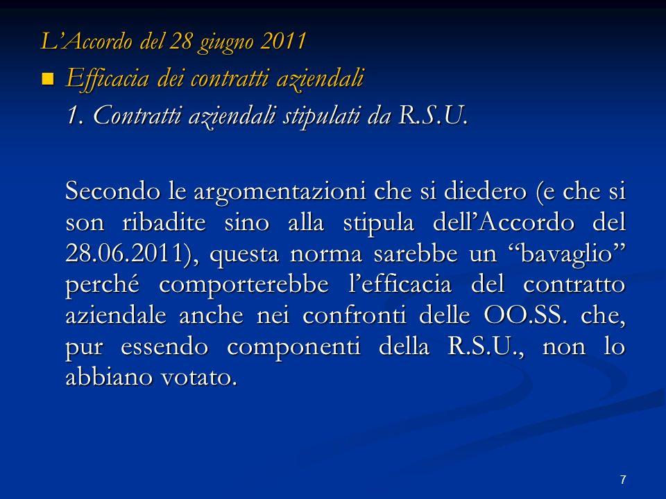 7 LAccordo del 28 giugno 2011 Efficacia dei contratti aziendali Efficacia dei contratti aziendali 1.