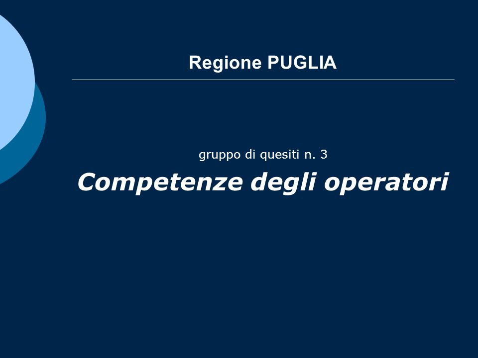 Regione PUGLIA gruppo di quesiti n. 3 Competenze degli operatori
