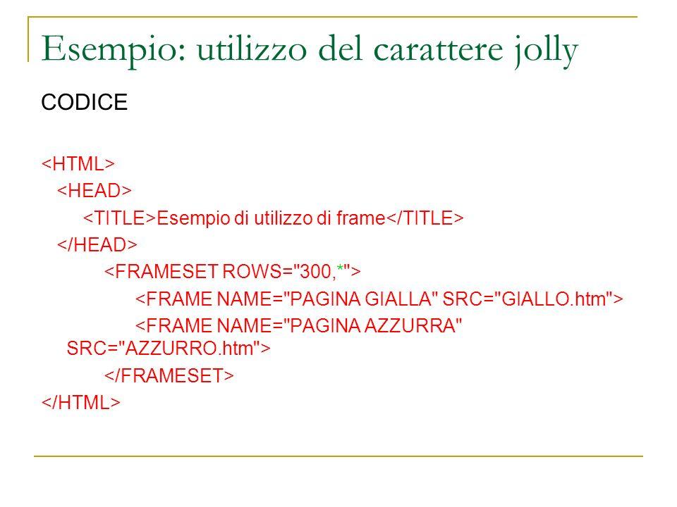 Esempio: utilizzo del carattere jolly CODICE Esempio di utilizzo di frame