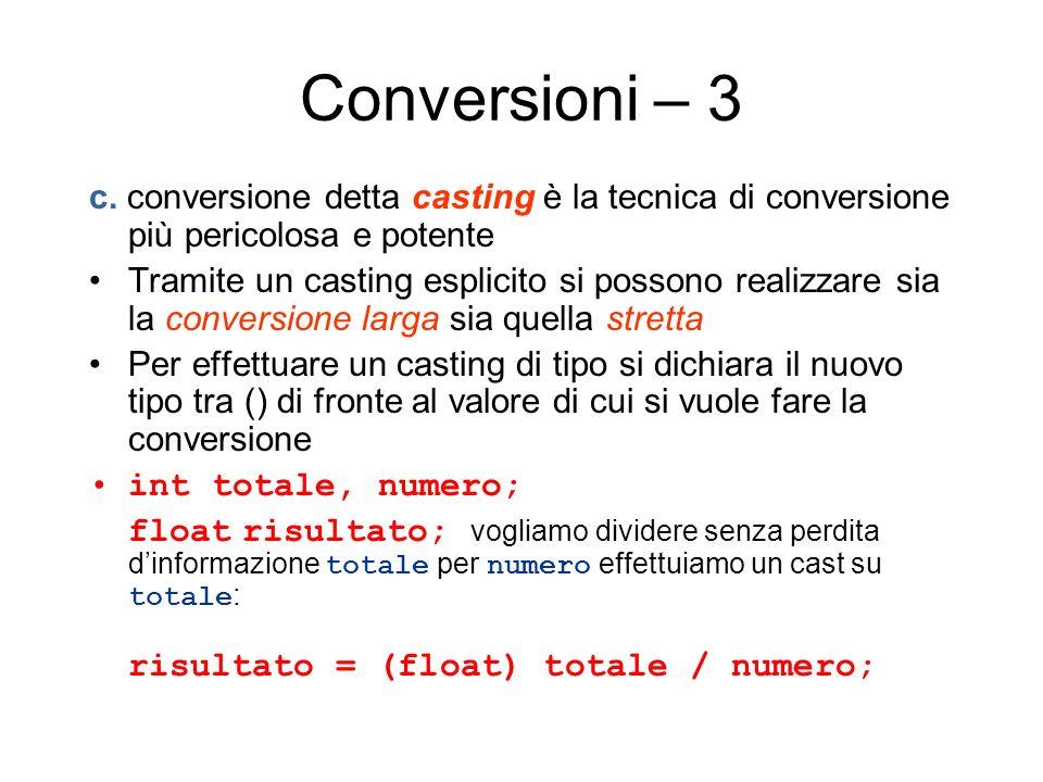Conversioni – 3 c. conversione detta casting è la tecnica di conversione più pericolosa e potente Tramite un casting esplicito si possono realizzare s