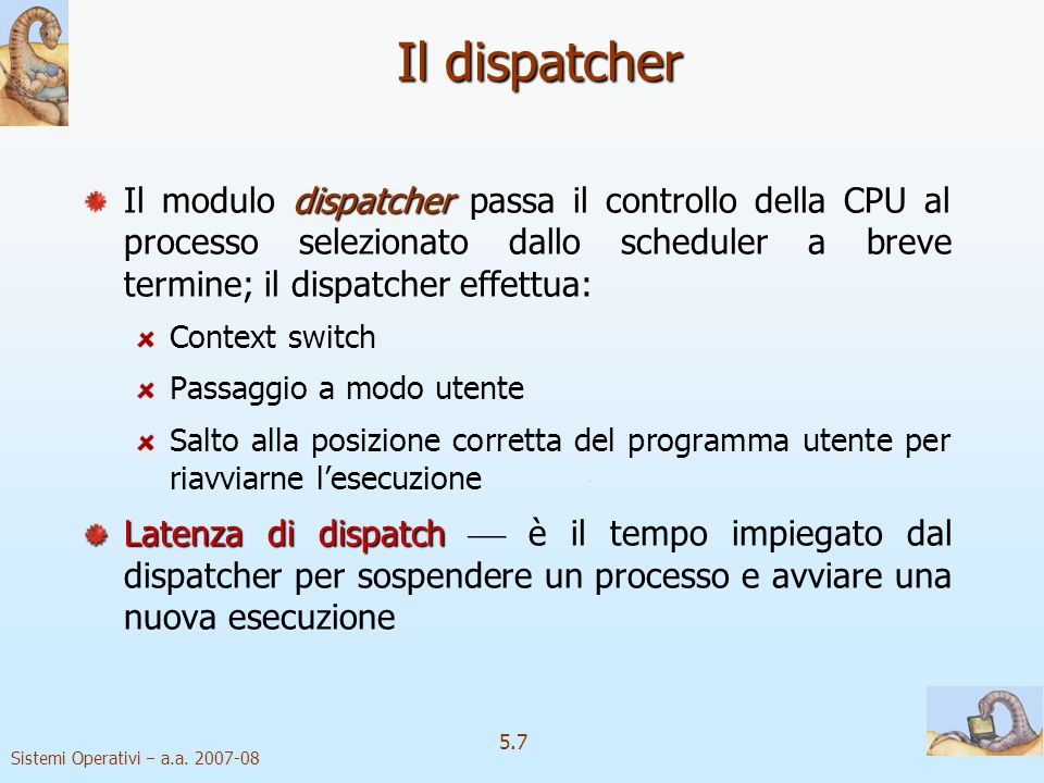 Sistemi Operativi a.a. 2007-08 5.8 Latenza di dispatch