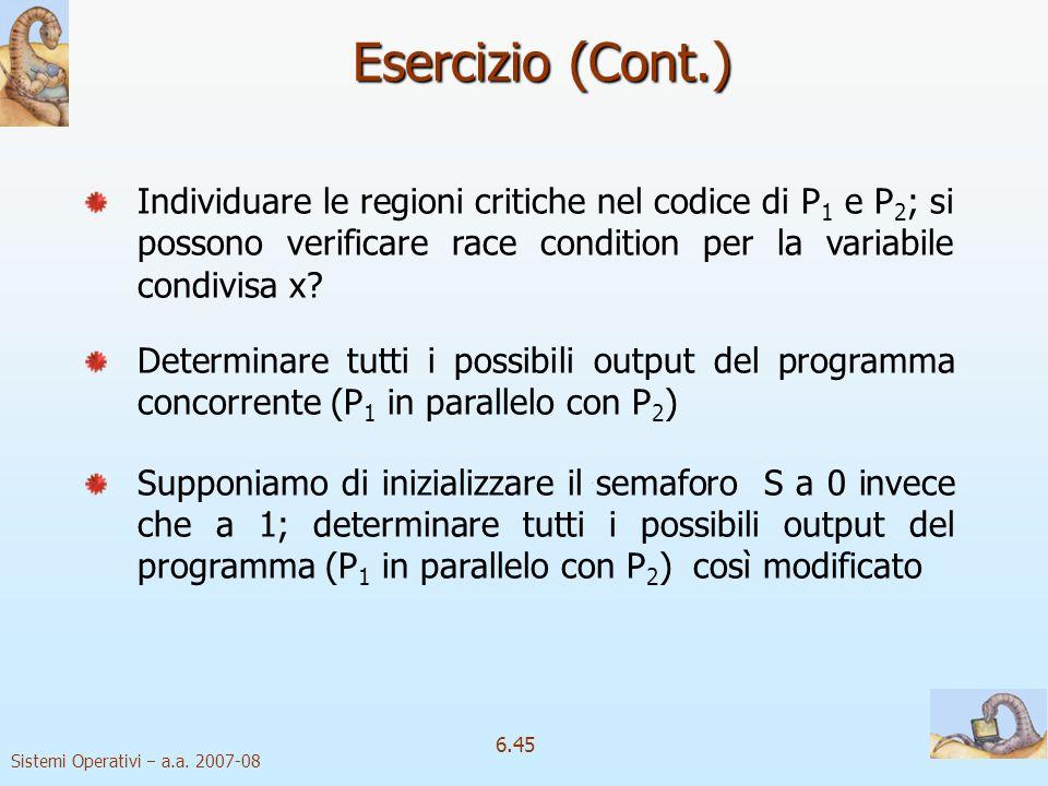 Sistemi Operativi a.a. 2007-08 6.45 Individuare le regioni critiche nel codice di P 1 e P 2 ; si possono verificare race condition per la variabile co