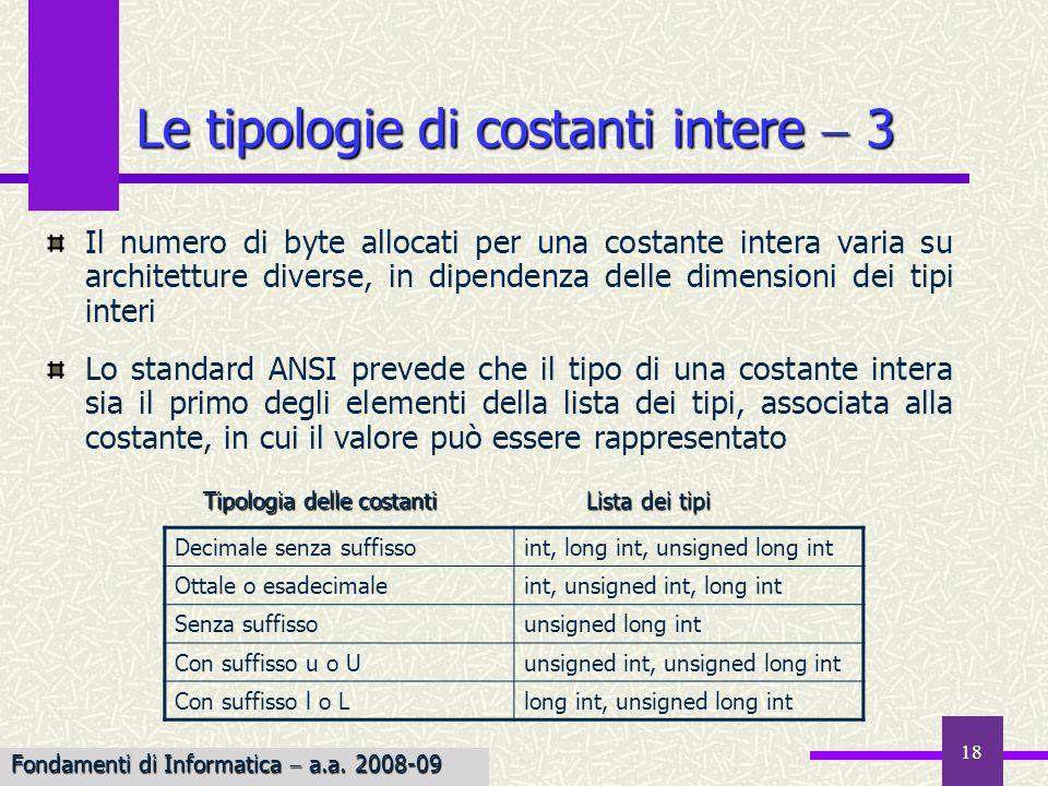 18 Il numero di byte allocati per una costante intera varia su architetture diverse, in dipendenza delle dimensioni dei tipi interi Lo standard ANSI p