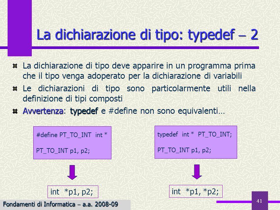 41 La dichiarazione di tipo deve apparire in un programma prima che il tipo venga adoperato per la dichiarazione di variabili Le dichiarazioni di tipo