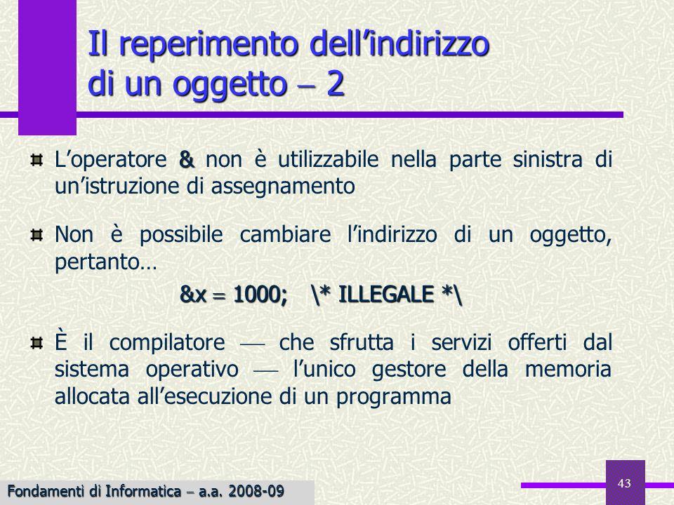 43 & Loperatore & non è utilizzabile nella parte sinistra di unistruzione di assegnamento Non è possibile cambiare lindirizzo di un oggetto, pertanto…
