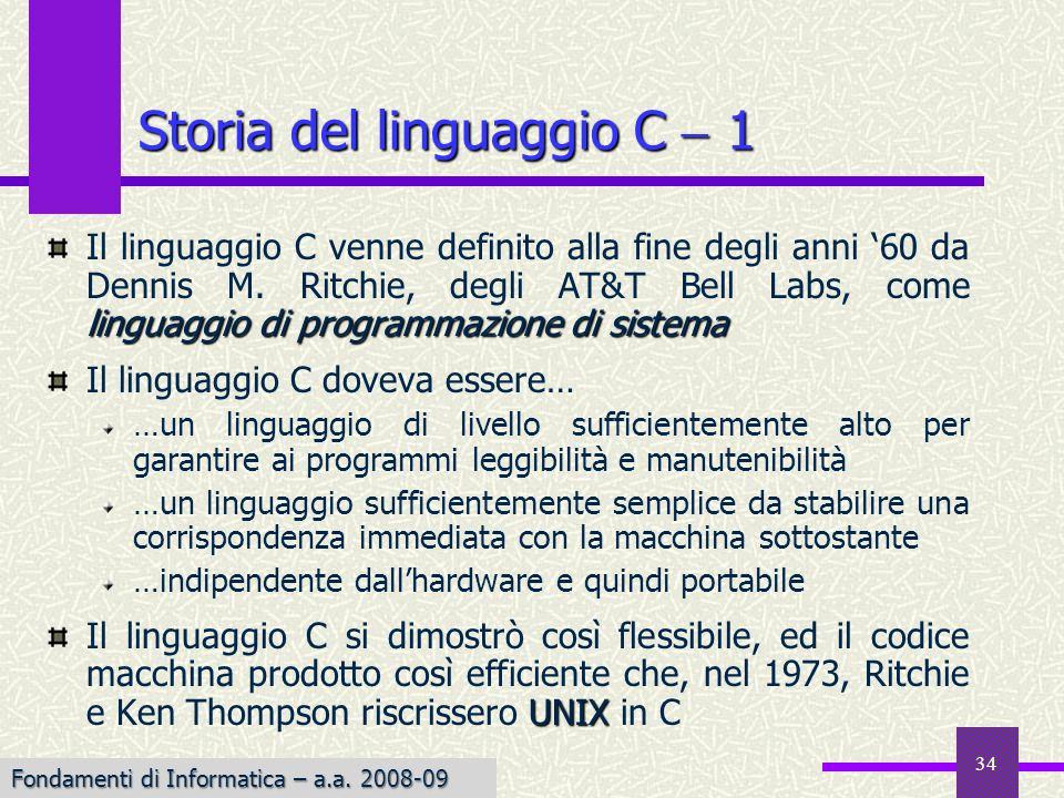 34 Storia del linguaggio C 1 linguaggio di programmazione di sistema Il linguaggio C venne definito alla fine degli anni 60 da Dennis M.
