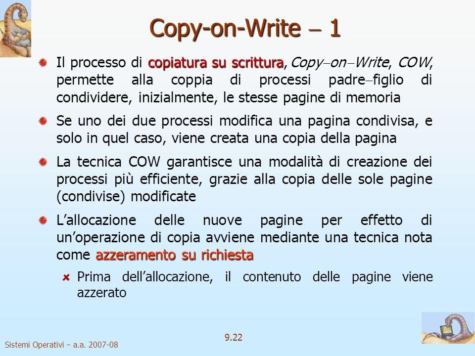 Sistemi Operativi a.a. 2007-08 9.21 Esempio di paginazione su richiesta Tempo di accesso alla memoria pari a 200 sec Tempo medio di servizio dei page