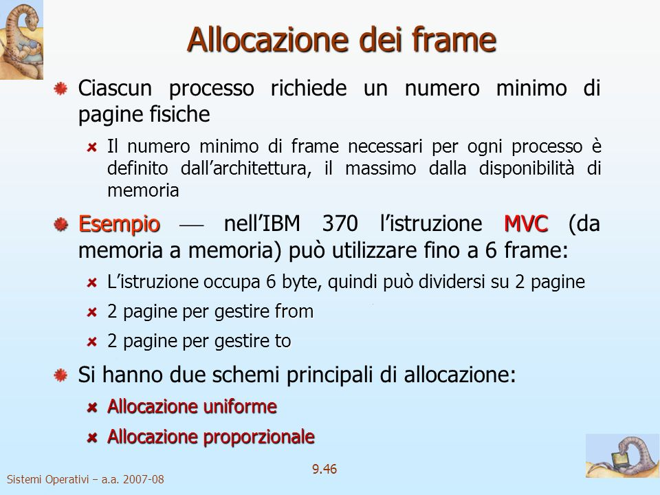 Sistemi Operativi a.a. 2007-08 9.45 Qualche trucco… 2 Ogni volta che il dispositivo di paginazione è inattivo: Si sceglie una pagina modificata, la si