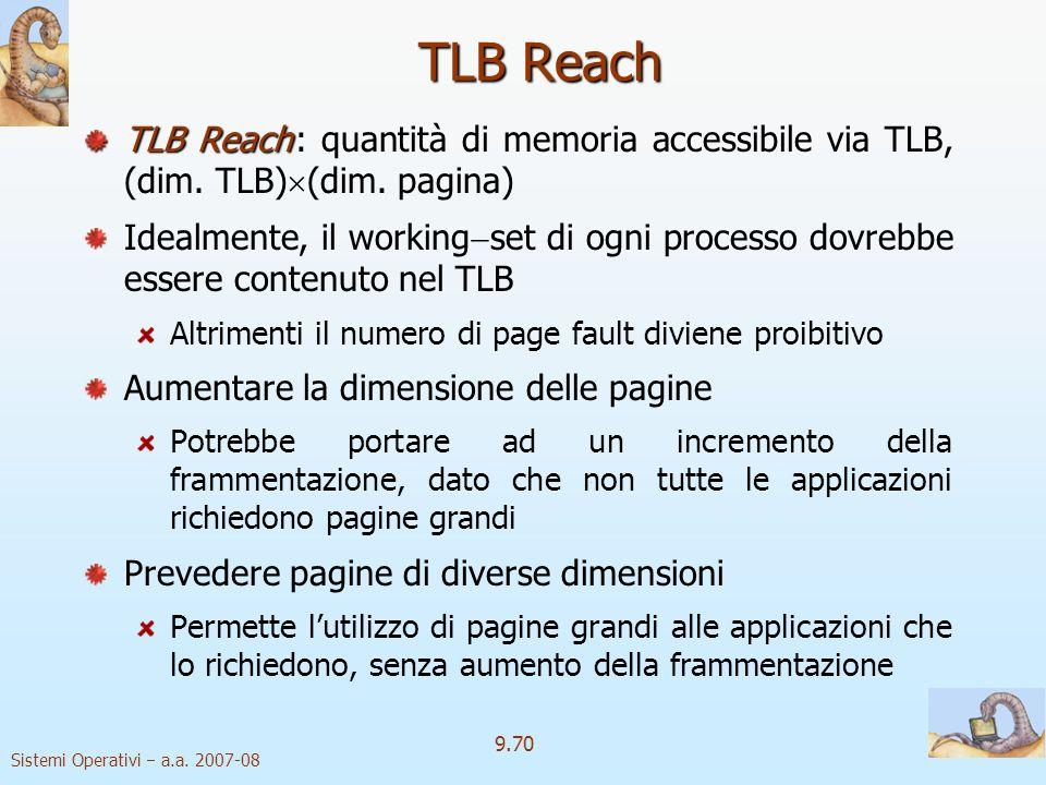 Sistemi Operativi a.a. 2007-08 9.69 Dimensione delle pagine dimensione delle pagine Criteri per la determinazione della dimensione delle pagine: framm