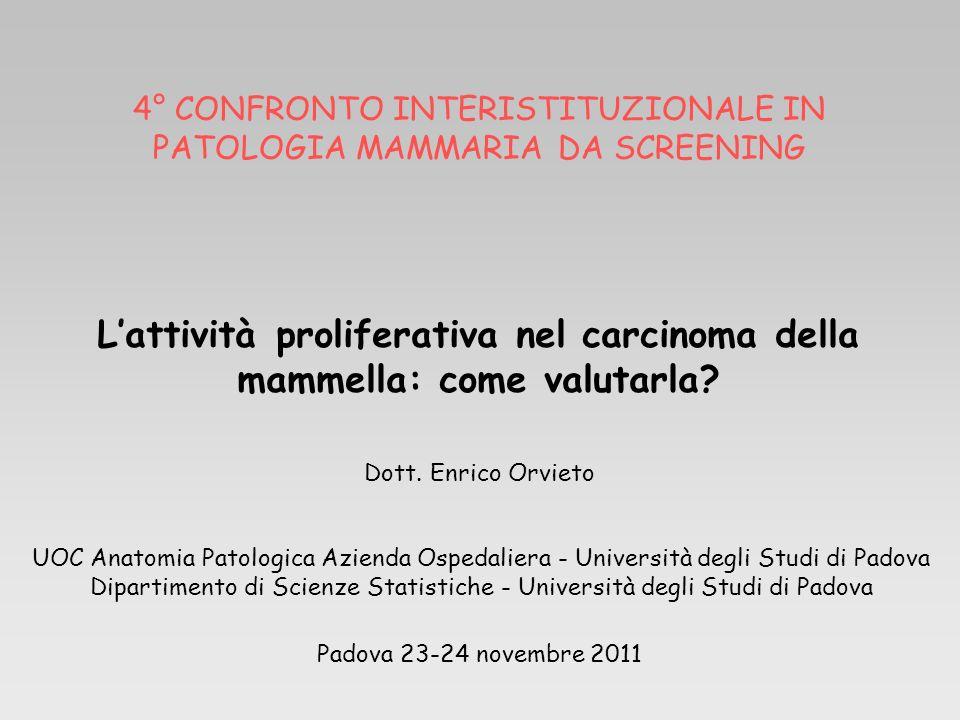 UOC Anatomia Patologica Azienda Ospedaliera - Università degli Studi di Padova Dipartimento di Scienze Statistiche - Università degli Studi di Padova
