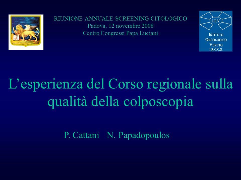 RIUNIONE ANNUALE SCREENING CITOLOGICO Padova, 12 novembre 2008 Centro Congressi Papa Luciani Lesperienza del Corso regionale sulla qualità della colpo