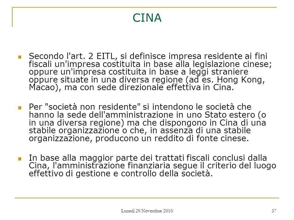 Lunedì 29 Novembre 2010 37 CINA Secondo l'art. 2 EITL, si definisce impresa residente ai fini fiscali un'impresa costituita in base alla legislazione
