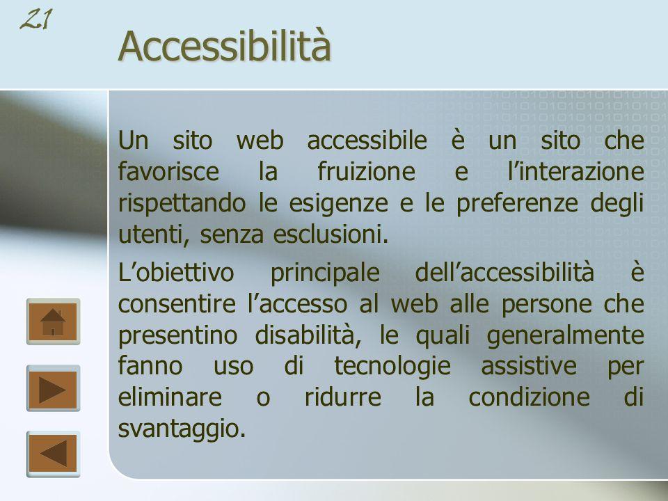 20Accessibilità Un interfaccia ben progettata dovrebbe essere accessibile a chiunque sceglie di usarla.