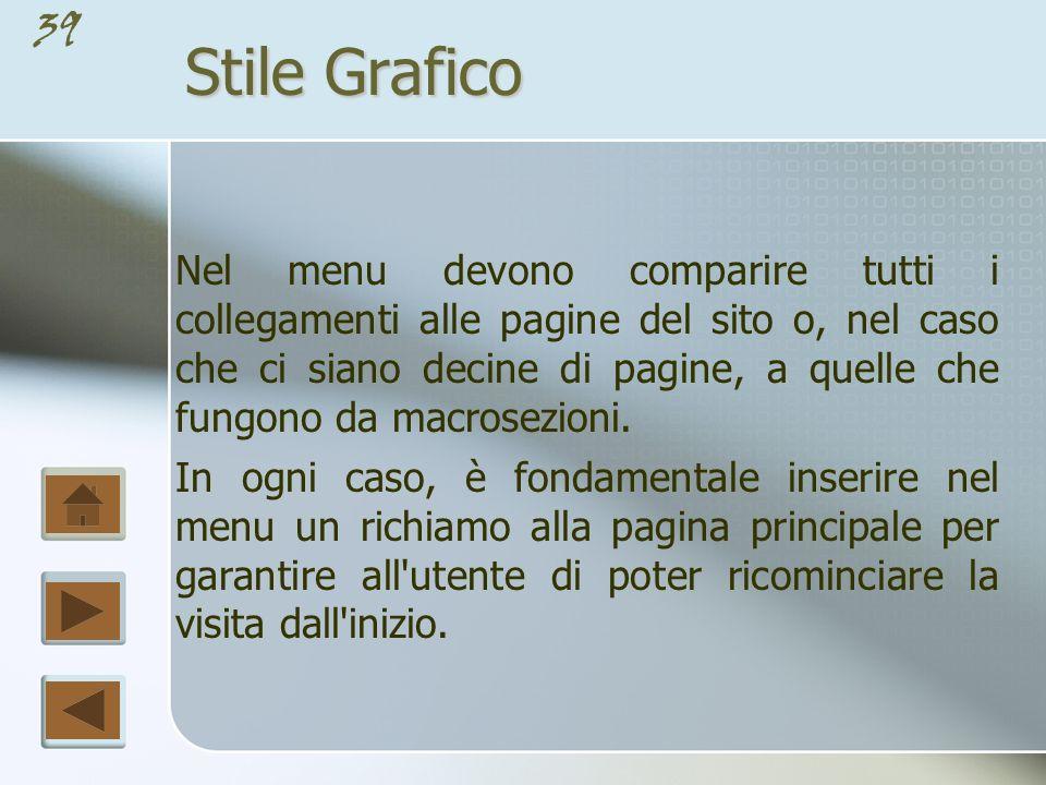 38 Stile Grafico Altro elemento fondamentale è la barra del menu principale.