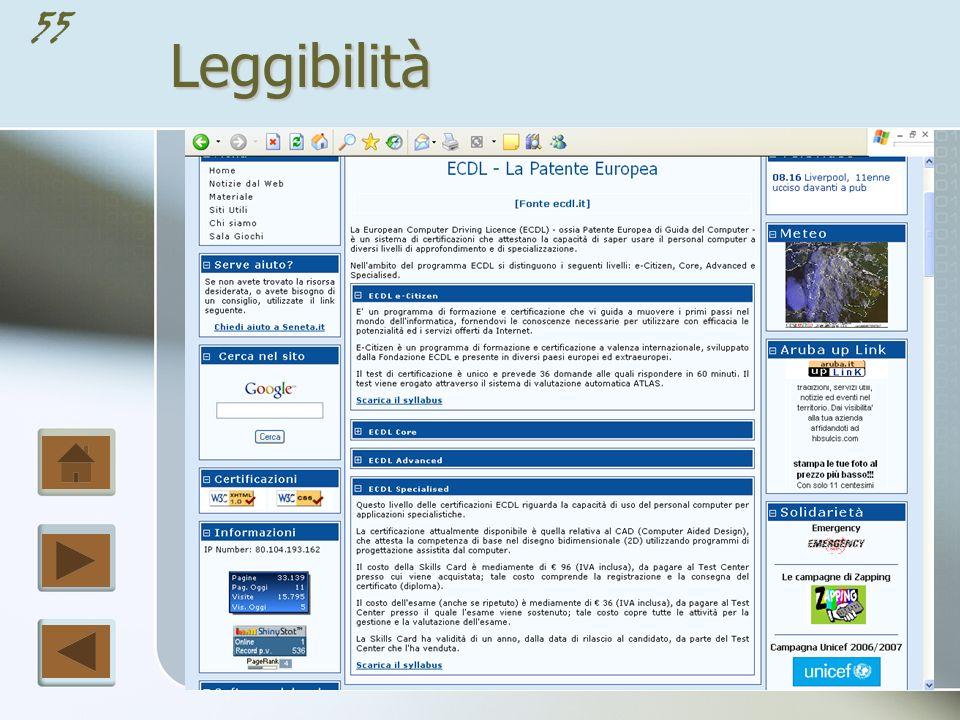 54Leggibilità Il giusto equilibrio tra grafica e testo aiuta il lettore a determinare la giusta posizione e l organizzazione delle informazioni e ad aumenta la leggibilità del documento.