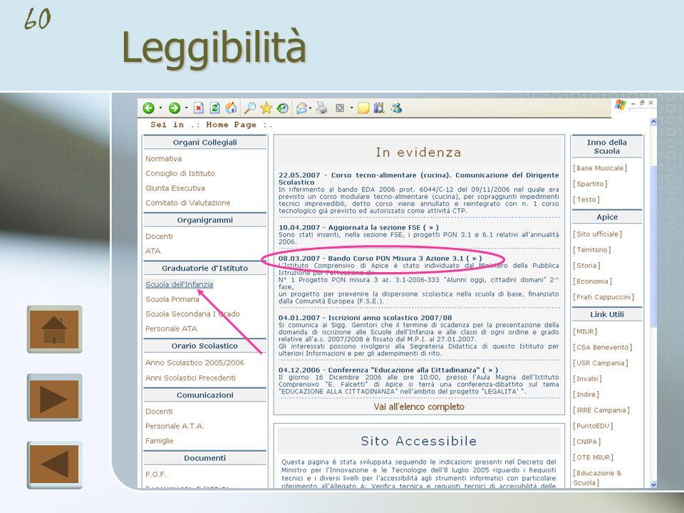 59Leggibilità Sottolineato Sottolineato - Il testo sottolineato, nei documenti web, ha un significato speciale funzionale, indicando infatti un collegamento ipertestuale.
