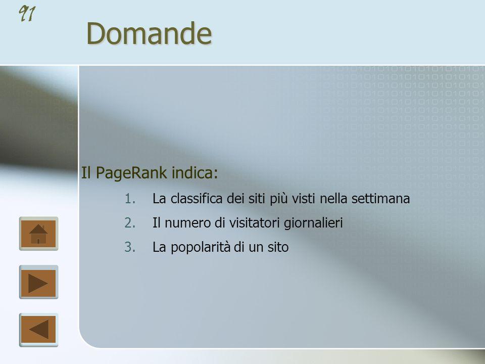 90Domande Un layout è liquido quando: 1.La pagina è allineata a sinistra 2.La pagina si adatta allo schermo 3.La pagina è unanimazione in flash