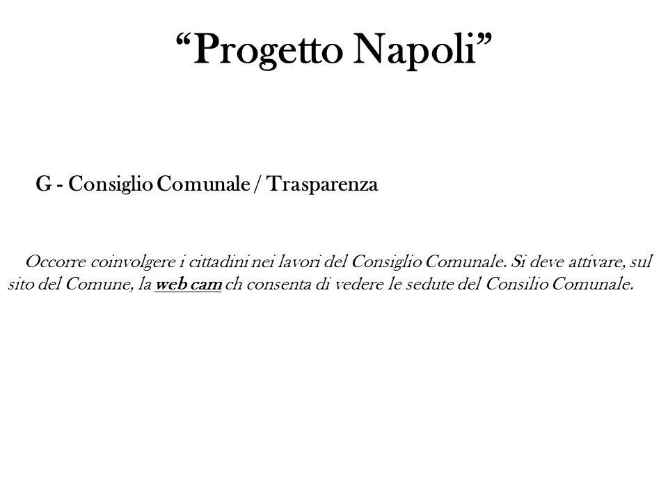 Progetto Napoli G - Consiglio Comunale / Trasparenza Occorre coinvolgere i cittadini nei lavori del Consiglio Comunale.