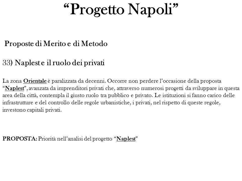 Proposte di Merito e di Metodo 33) Naplest e il ruolo dei privati La zona Orientale è paralizzata da decenni.