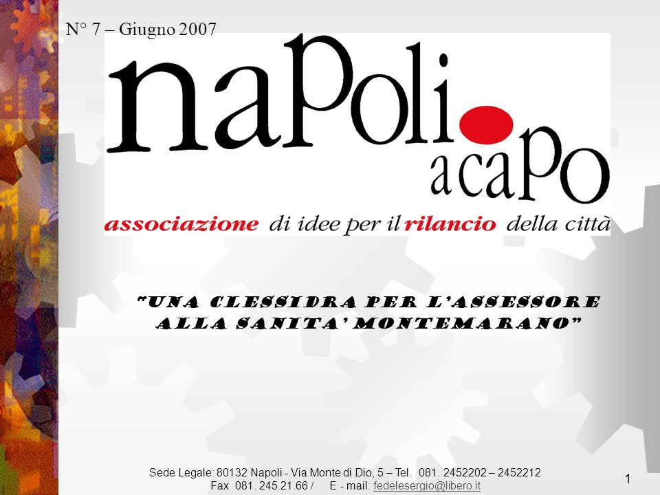 1 una Clessidra per lAssessore alla Sanita Montemarano Sede Legale: 80132 Napoli - Via Monte di Dio, 5 – Tel. 081. 2452202 – 2452212 Fax 081. 245.21.6