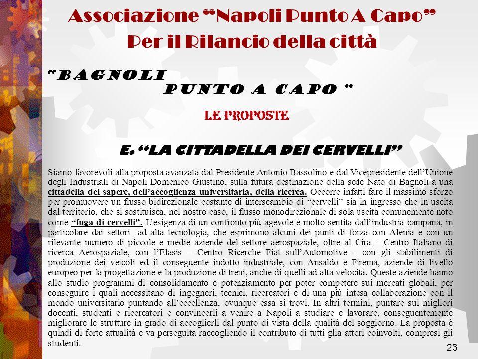 23 Siamo favorevoli alla proposta avanzata dal Presidente Antonio Bassolino e dal Vicepresidente dellUnione degli Industriali di Napoli Domenico Giust