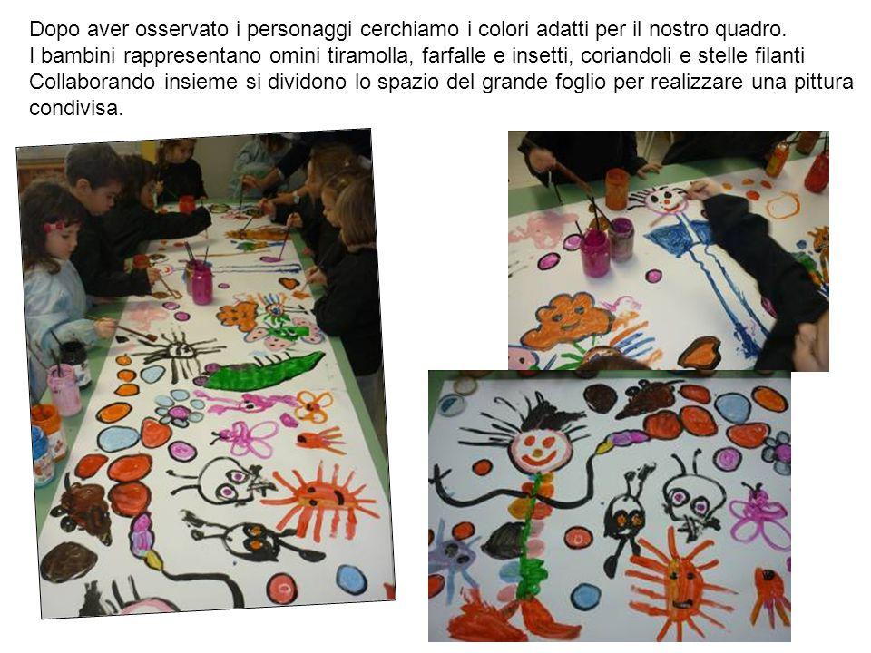 Dopo aver osservato i personaggi cerchiamo i colori adatti per il nostro quadro. I bambini rappresentano omini tiramolla, farfalle e insetti, coriando