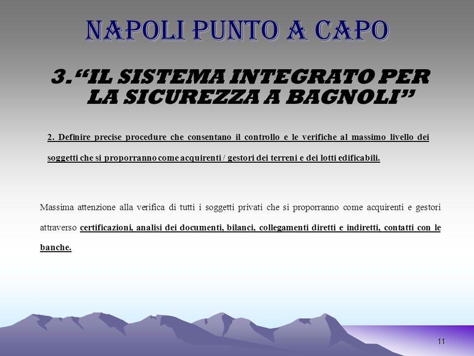 11 NAPOLI PUNTO A CAPO 3. IL SISTEMA INTEGRATO PER LA SICUREZZA A BAGNOLI 2.