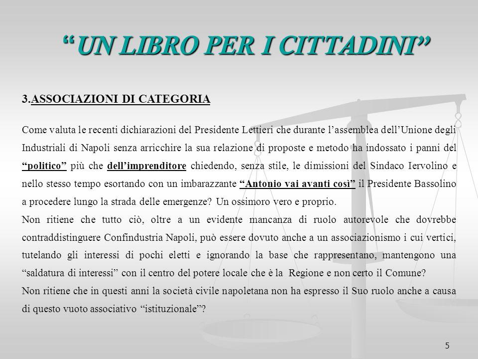 5 3.ASSOCIAZIONI DI CATEGORIA Come valuta le recenti dichiarazioni del Presidente Lettieri che durante lassemblea dellUnione degli Industriali di Napo