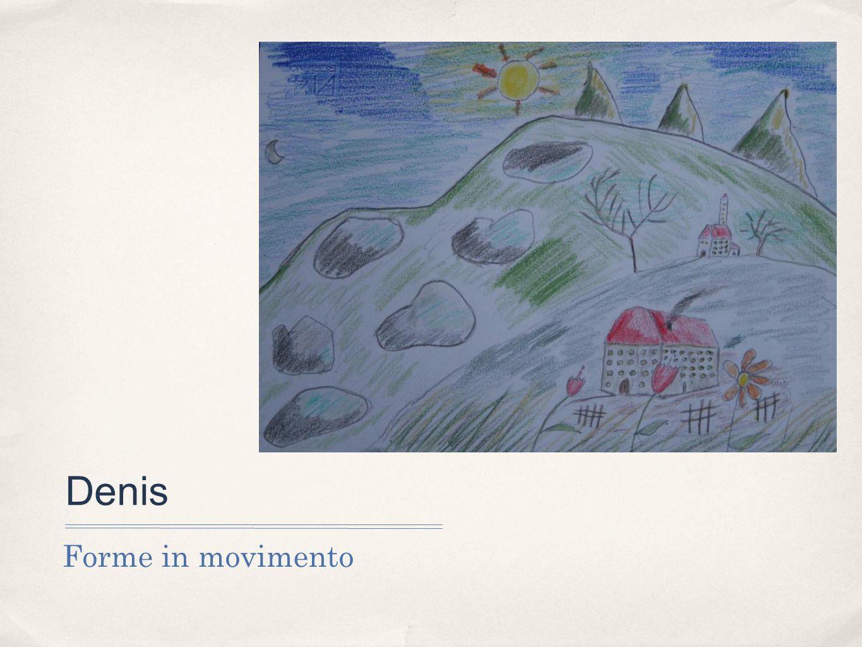 Denis Forme in movimento