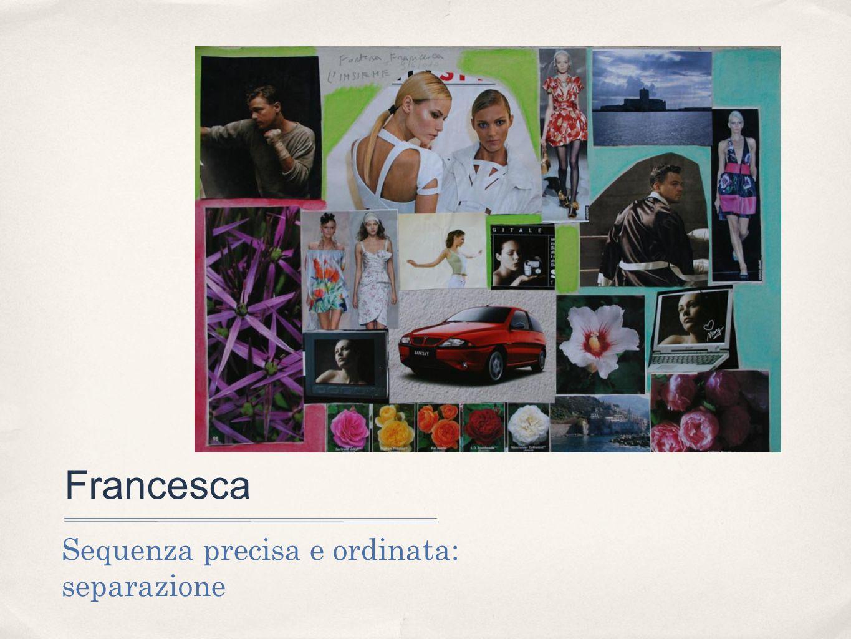 Francesca Sequenza precisa e ordinata: separazione