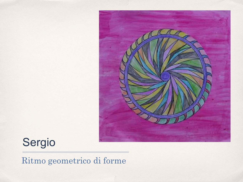Sergio Ritmo geometrico di forme