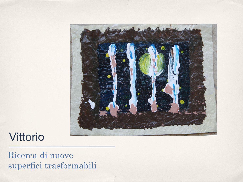 Vittorio Ricerca di nuove superfici trasformabili