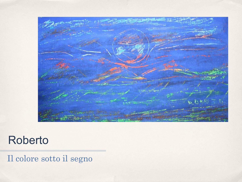 Roberto Il colore sotto il segno