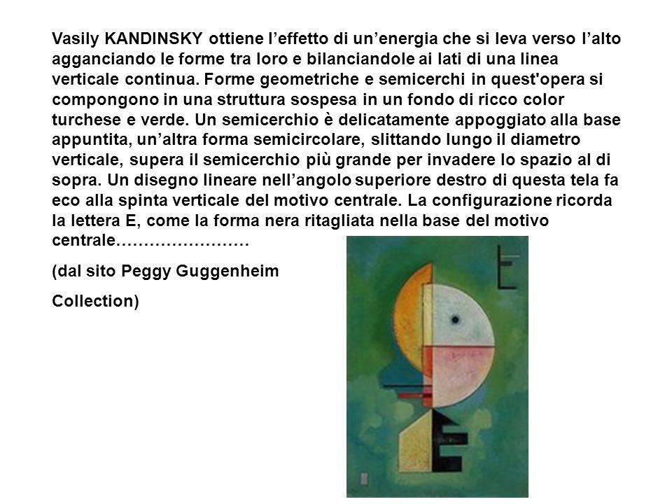 Vasily KANDINSKY ottiene leffetto di unenergia che si leva verso lalto agganciando le forme tra loro e bilanciandole ai lati di una linea verticale co