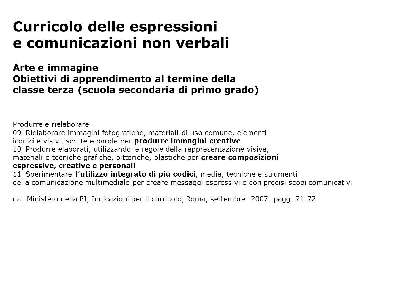 Curricolo delle espressioni e comunicazioni non verbali Arte e immagine Obiettivi di apprendimento al termine della classe terza (scuola secondaria di