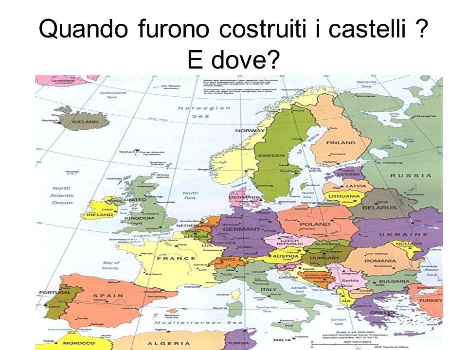Quando furono costruiti i castelli ? E dove?