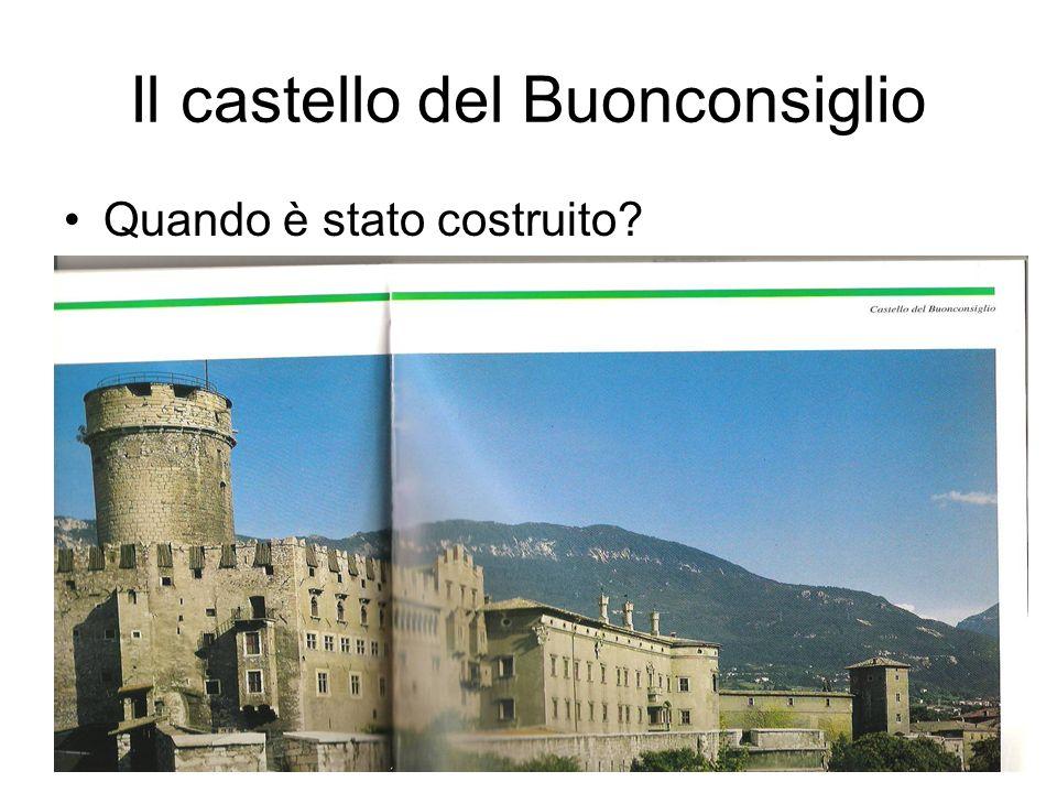 Il castello del Buonconsiglio Quando è stato costruito?