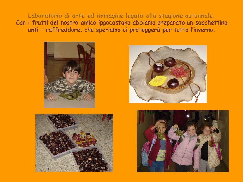 Laboratorio di arte ed immagine legato alla stagione autunnale. Con i frutti del nostro amico ippocastano abbiamo preparato un sacchettino anti – raff