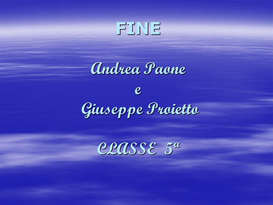 FINE Andrea Paone e Giuseppe Proietto CLASSE 5ª