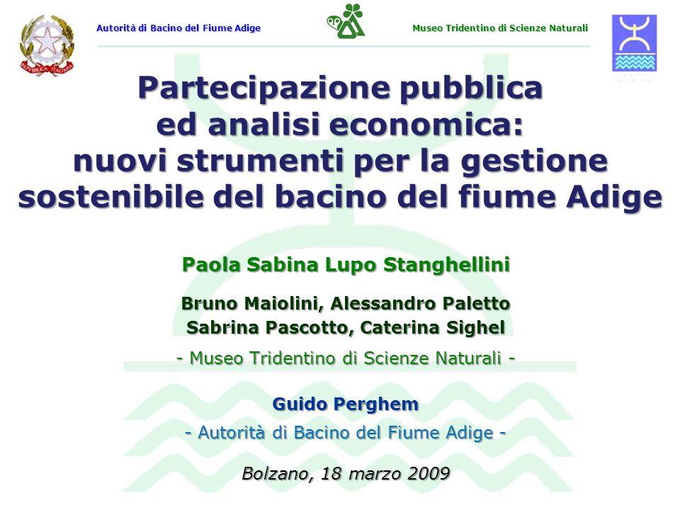 Autorità di Bacino del Fiume Adige Museo Tridentino di Scienze Naturali Partecipazione pubblica ed analisi economica: nuovi strumenti per la gestione